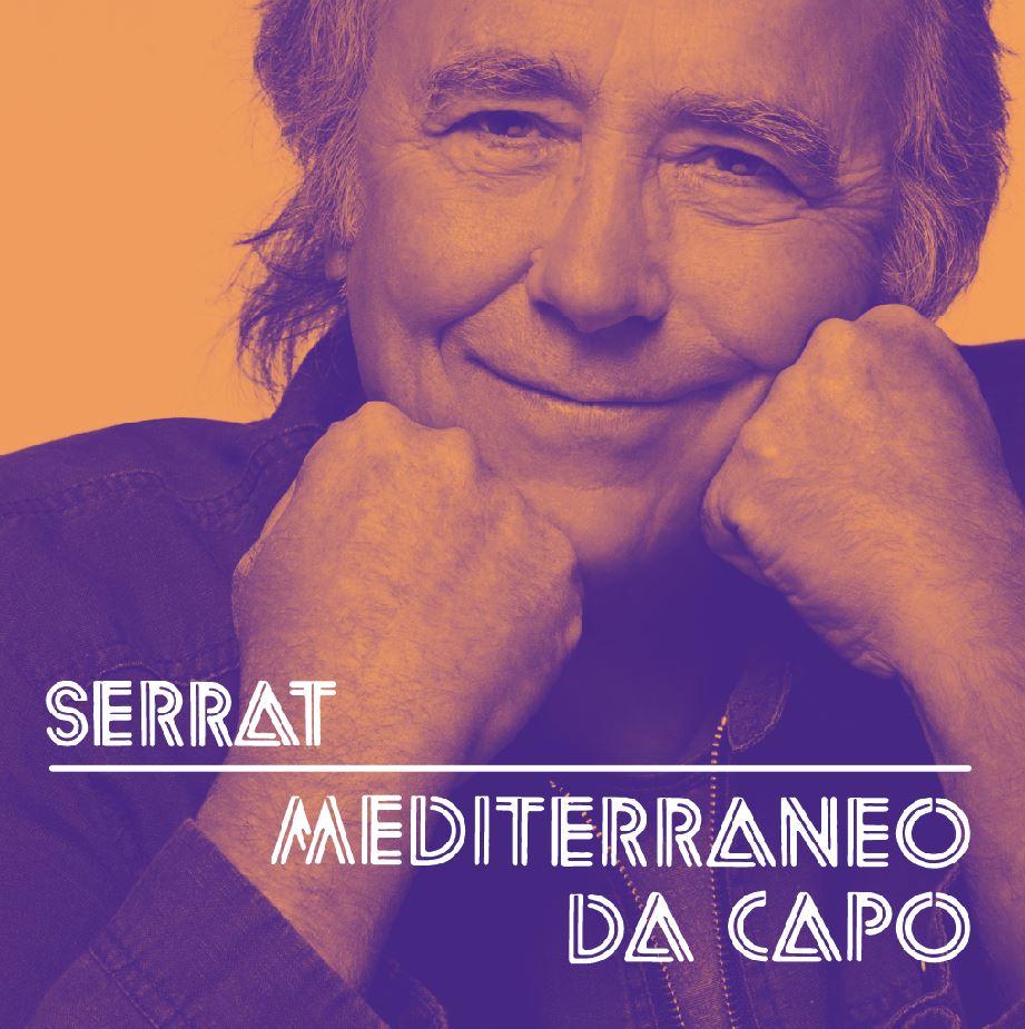 VUELVE SERRAT GIRA 2018 MEDITERRÁNEO DA CAPO